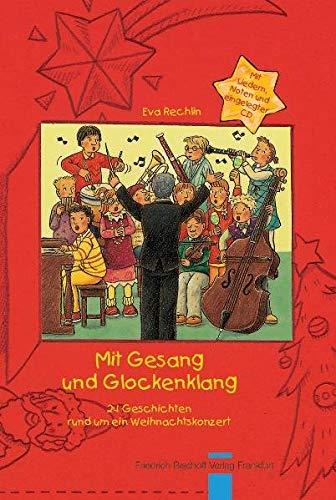 9783935452939: Mit Gesang und Glockenklang: 24 Geschichten rund um ein Weihnachtskonzert. Mit Liedern und Noten