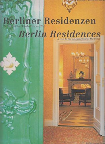 9783935455190: Berliner Residenzen. Zu Gast bei den Botschaftern der Welt. Berlin Residences. A visit to the ambassadors of the world