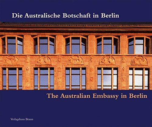 Die Australische Botschaft In Berlin / The Australian Embassy In Berlin: Schahe, Wolfgang