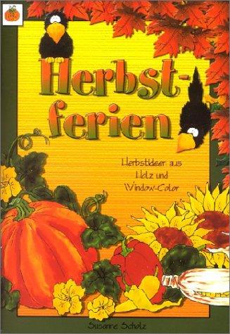 9783935467643: Herbstferien: Herbstideen aus Holz und Window-Color