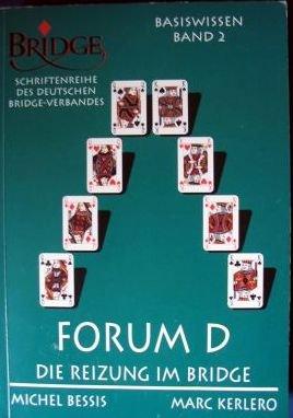 9783935485098: Die Reizung im Bridge, Forum D: Basiswissen - Band 2 (Livre en allemand)