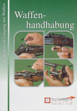 9783935510110: Waffenhandhabung, Sicherheit im Umgang mit Waffen. Sicher durch die J�gerpr�fung (Livre en allemand)