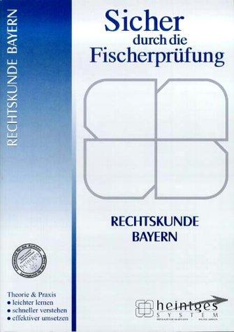 9783935510707: Rechtskunde Bayern. Sicher durch die Fischerpr�fung (Livre en allemand)