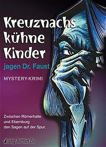 9783935516099: Kreuznachs kühne Kinder jagen Doktor Faust: Mystery-Thriller