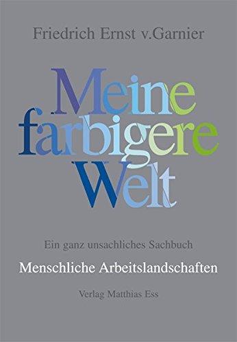 9783935516372: 'Meine farbigere Welt' - Menschliche Arbeitslandschaften