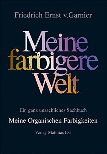 9783935516389: Meine farbigere Welt / Meine Organischen Farbigkeiten