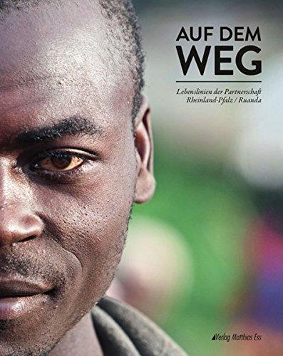 9783935516884: Auf dem Weg: Lebenslinien der Partnerschaft Rheinland-Pfalz / Ruanda