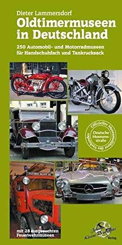 9783935517065: Oldtimermuseen in Deutschland: �ber 250 Automobil- und Motorradmuseen f�r Handschuhfach und Tankrucksack