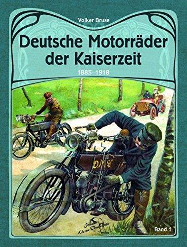 9783935517508: Deutsche Motorräder der Kaiserzeit 1885-1918: Band 1