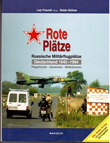 9783935525114: Rote Plätze: Russische Militärflugplätze in Deutschland 1945-1994