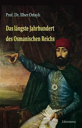 Das längste Jahrhundert des Osmanischen Reichs (Paperback): Ilber Ortayli