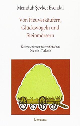 9783935535366: Von Heuverk�ufern, Gl�cksv�geln und Steinm�rsern: �f�r�k��, Ot�uluk, Tashavan, Kismet