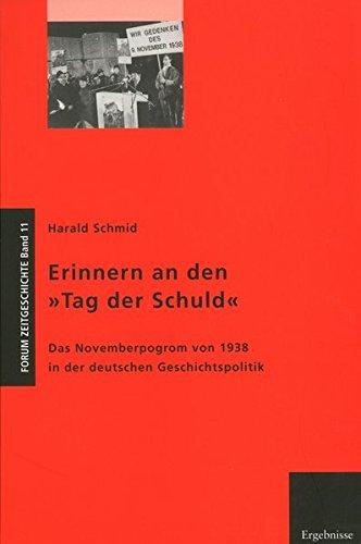 9783935549707: Erinnern an den »Tag der Schuld«: Das Novemberpogrom von 1938 in der deutschen Geschichtspolitik