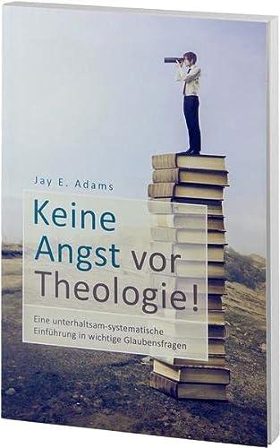 9783935558440: Keine Angst vor Theologie!: Eine unterhaltsam-systematische Einführung für junge Leute