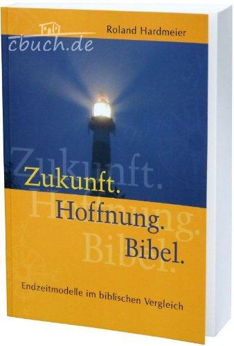 9783935558785: Zukunft. Hoffnung. Bibel