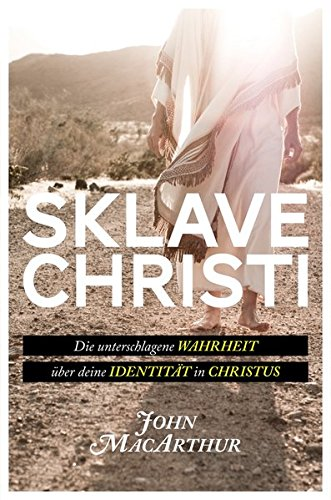 9783935558969: Sklave Christi: Die unterschlagene Wahrheit über deine Identität in Christus