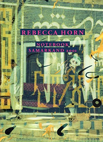 9783935567053: Horn Rebecca - Notebook Samarkand 2001 2001
