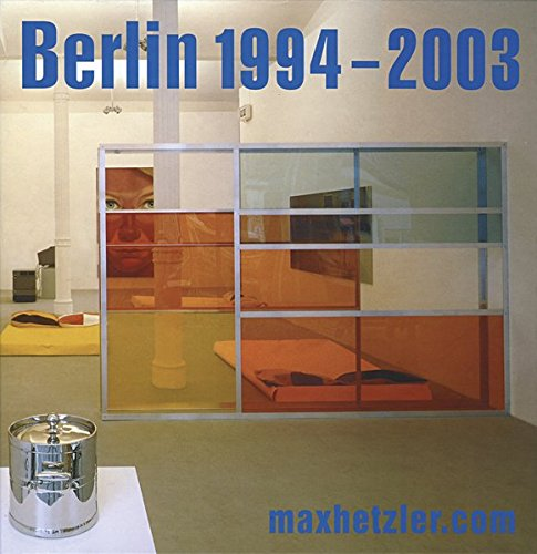 9783935567169: Berlin 1994-2003: Galerie Max Hetzler