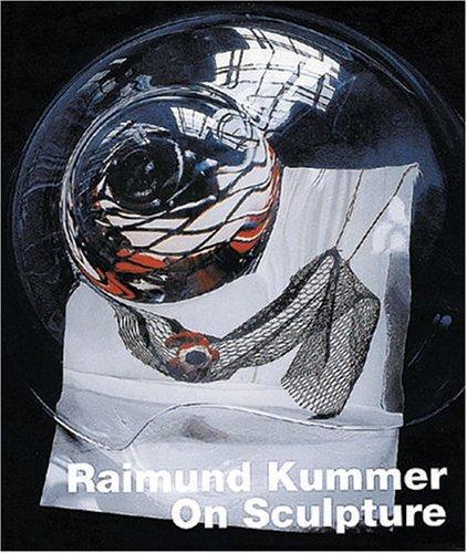 Raimund Kummer: On Sculpture Raimund Kummer; Herbert Molderings and Hans Werner Holzwarth