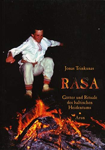 9783935581219: Rasa: Götter und Rituale des baltischen Heidentums. Das Buch analysiert die Struktur der baltischen Naturreligionen. Es beschreibt deren Göttinnen und ... sowie die Feier- und Festtage im Jahreslauf