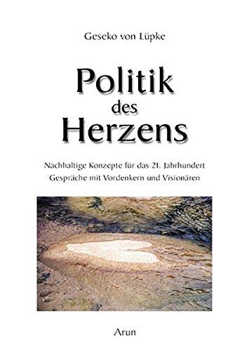 9783935581332: Politik des Herzens