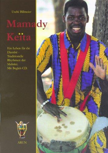 9783935581509: Mamady Keita: Ein Leben für die Djembe. Traditionelle Rhythmen der Malinke. Die ethnische Bedeutung von 60 traditionellen und einigen modernen Malinke-Rhythmen
