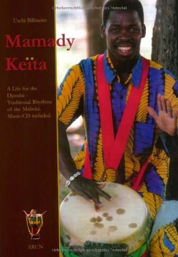 A Life for the Djembe - Traditional: Keita, Mamady; Billmeier,