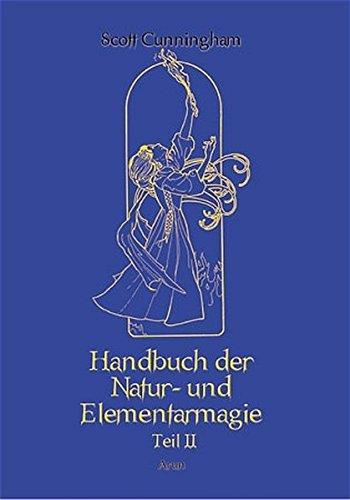 Handbuch der Natur- und Elementarmagie 2 (3935581556) by Scott Cunningham