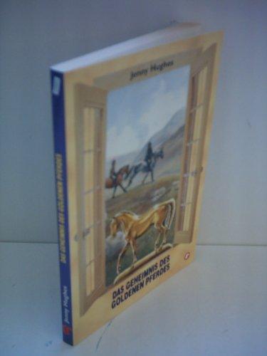 9783935583138: Jenny Hughes: Das Geheimnis des goldenen Pferdes