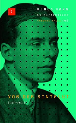 Klaus Mann Schriftenreihe 3. Vor der Sintflut 1927-1933: BD 3: Fredric Kroll