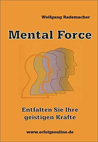 9783935599207: Mental Force: Entfalten Sie Ihre geistigen Kräfte