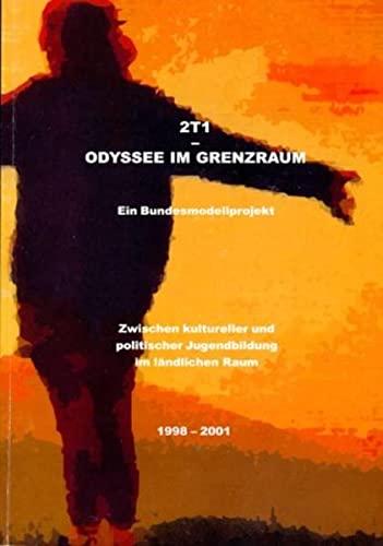 9783935607056: 2T1 Odyssee im Grenzraum. Zwischen kultureller und politischer Jugendbildung im ländlichen Raum