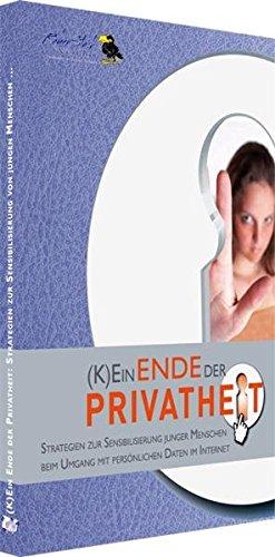9783935607360: (K)Ein Ende der Privatheit: Strategien zur Sensibilisierung junger Menschen beim Umgang mit persönlichen Daten im Internet
