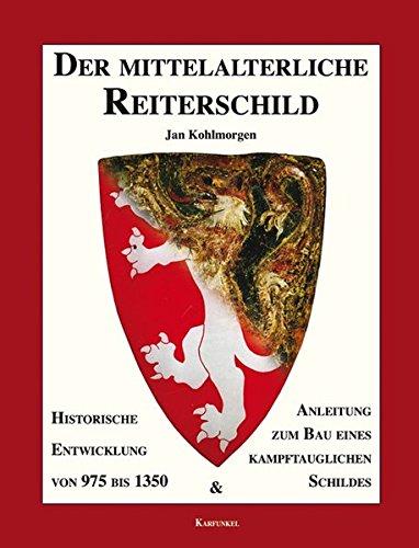 Der mittelalterliche Reiterschild: Kohlmorgen, Jan