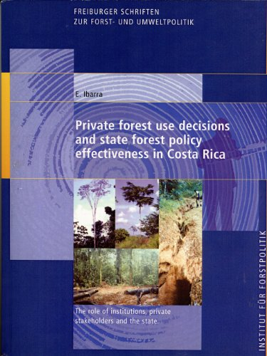 Private Forest Use Decisions and State Forest Policy Effectiveness in Costa Rica: E. Ibarra