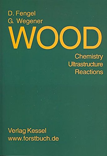 9783935638395: Wood: Chemistry, Ultrastructure, Reactions