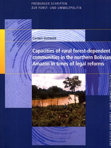 Capacities of Rural Forest-dependent Communities in the Northern Bolivian Amazon in Times of Legal ...