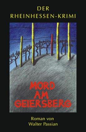 9783935651066: Mord am Geiersberg. Rheinhessen-Krimi. Bd. 1