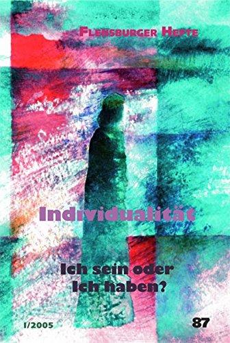 9783935679220: Flensburger Hefte Nr. 87: Individualität: Ich sein oder Ich haben?