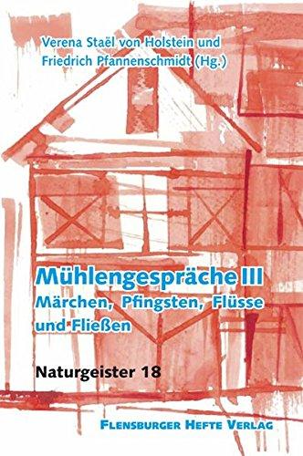 9783935679657: M�hlengespr�che III: M�rchen, Pfingsten, Fl�sse und Flie�en