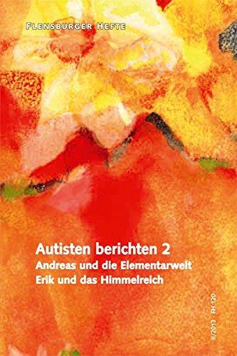 9783935679824: Autisten berichten 2: Andreas und die Elementarwelt Erik und das Himmelreich