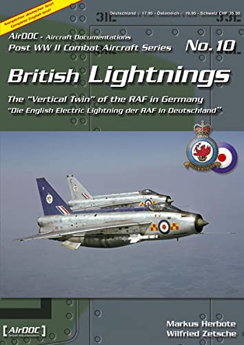 British Lightnings: Die English Electric Lightning der RAF in Deutschland / The Vertical Twin ...