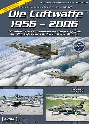 Die Luftwaffe 1956 - 2006 Modern German: Bernd; Vetter, Frank