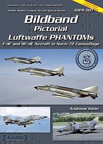9783935687645: Bildband Pictorial Luftwaffe Phantoms F-4F and RF-4E Aircraft in Norm 72 Camouflage (Airdoc Modern Combat Aircraft Special Series ADPS 007)