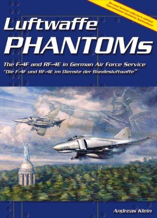 9783935687805: Luftwaffe Phantoms. The F-4F and RF-4E in German Air Force Service Die F-4F und RF-4E im Dienste der Bundesluftwaffe (Livre en allemand)