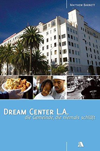 9783935703864: Dream Center L.A.: Die Gemeinde, die niemals schläft
