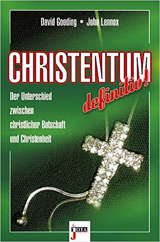 9783935707176: Christentum definitiv!: Der Unterschied zwischen christlicher Botschaft und Christenheit