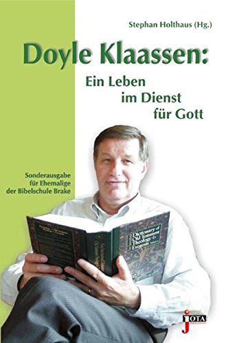 9783935707466: Doyle Klaassen: Ein Leben im Dienst für Gott