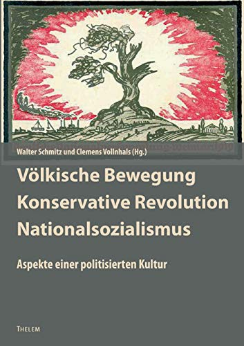 Völkische Bewegung - Konservative Revolution - Nationalsozialismus: Walter Schmitz