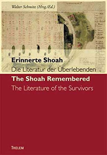 Erinnerte Shoah. Die Literatur der Überlebenden /The Shoah Remembered. Literature of the ...